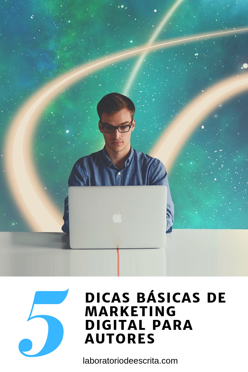 5 dicas básicas de marketing digital para autores